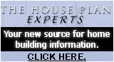 Your new source for house plans and home building information.